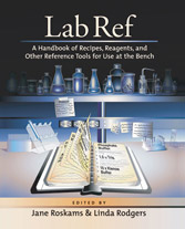 Lab Ref Volume 1: A Hanbook of Recipes, Reagents and Other Reference Tools