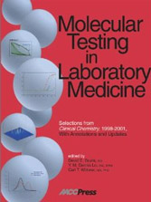 Molecular Testing in Laboratory Medicine: Selections from Clinical Chemistry,