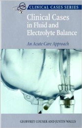 Clinical Cases in Fluid and Electrolyte Balance: An Acute Care Approach
