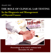 Role of Clinical Lab Testing in Diagnosis and Management of Thyroid Cancer - CD