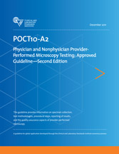 Physician and Nonphysician Provider-Performed Microscopy Testing; Approved Guideline - 2nd Edition (POCT10-A2)