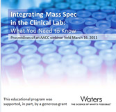 Integrating Mass Spec in the Clinical Lab: What You Need to Know - CD