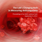 The Lab's Changing Role in Measuring Anticoagulants
