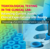 Toxicological Testing in the Clinical Lab: Balancing Current Needs, Clinical Expectations - CD