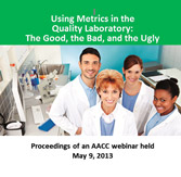 Using Metrics in the Quality Laboratory: The Good, the Bad, and the Ugly - CD