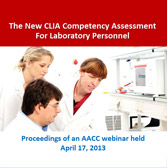 The New CLIA Competency Assessment for Laboratory Personnel - CD