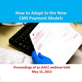 How to Adapt to the New CMS Payment Models - CD