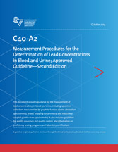Measurement Procedures for the Determination of Lead Concentrations in Blood and Urine; Approved Guideline - 2nd Edition (C40-A2)