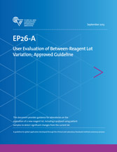User Evaluation of Between-Reagent Lot Variation; Approved Guideline (EP26-A)