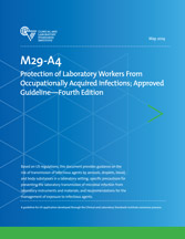 Protection of Laboratory Workers From Occupationally Acquired Infections; Approved Guideline - 4th Edition (M29-A4)