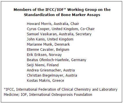 Members of the IFCC/IOF* Working Group on the Standardization of Bone Marker Assays